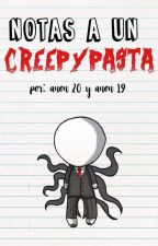 Notas a un creepypasta. by suckmyfxck-