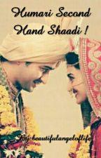 Humari Second Hand Shaadi(Devakshi FF) #Wattys2017 by beautifulangeloflife