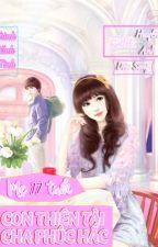 (Quyển 2) Mẹ 17 Tuổi: Con Trai Thiên Tài Cha Phúc Hắc - Trình Ninh Tĩnh  by Thu_Milena