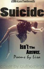 Suicide isn't the answer by xXMrsLaraTomlinsonXx