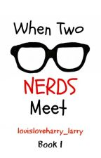 When two nerds meet. (Larry Stylinson) AU (Boyxboy) Needs editing by louisloveharry_larry