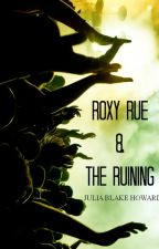 Roxy Rue and the Ruining by heyjules009