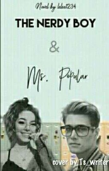 The Nerdy Boy And Ms Popular