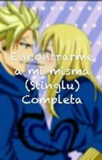 Encontrarme a mi misma (Stinglu) Completa by joanna_ns2