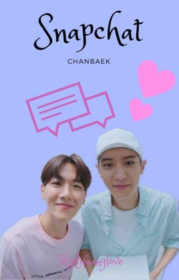 Snapchat-ChanBaek / BaekYeol (1 ♡ ∀ ♡ 1) v