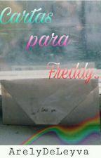 Cartas Para Freddy   by ArelyDeLeyva