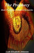 The Prophecy: Book One of the Vampire Chronicles by LeahElizabethJohnston