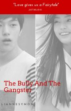 The Bully and The Gangster by liannesymon