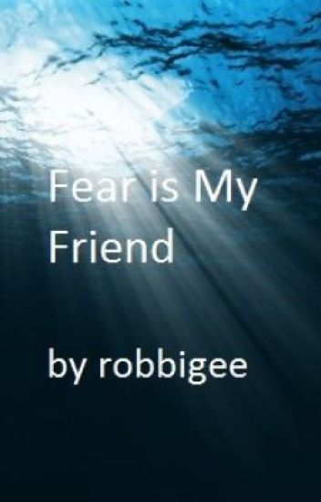 Fear  is My Friend - A Compilation of Poems