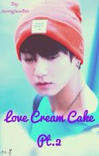 LOVE CREAM CAKE PT.2  by Viney_xx