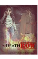 Death Row  by nvrtrustnvrlove