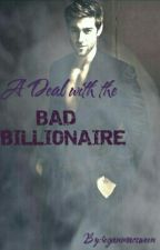 A Deal With The Bad Billionaire (Wird Überarbeitet) by reganmacsween