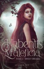 Habentis Maleficia - Ancestrale [EN REECRITURE] by BeatrixNix