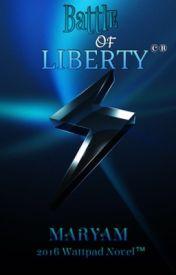 Battle Of Liberty #WattyAwards2016 by MaryamlovesBTR