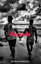 Revivendo Um Passado Esquecido (1/2) by ViniMalikFenty