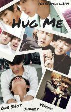Hug Me by Junaely