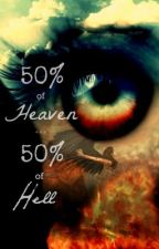 50% of Heaven, 50% of Hell by Super_Horror_Diaries