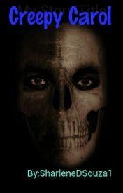 Creepy Carol by SharleneDSouza1