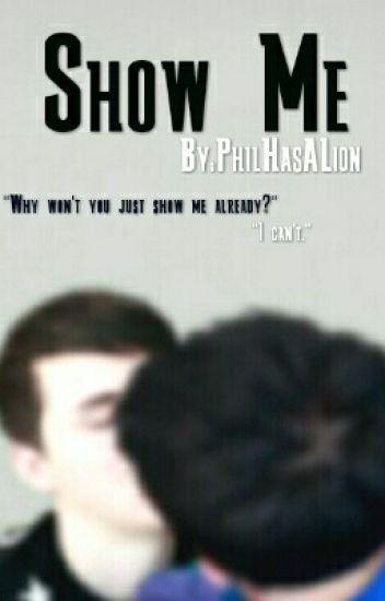 Show Me {Phan}