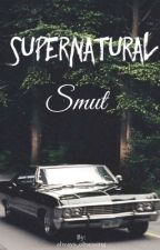 Supernatural Smut by always_obsessing