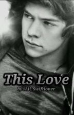This Love by Ali_Swiftioner