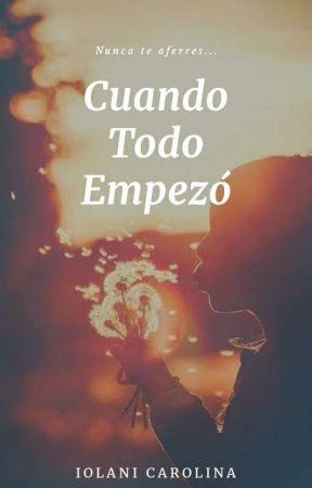 Cuando todo empezó. by IolisDLaCuchara