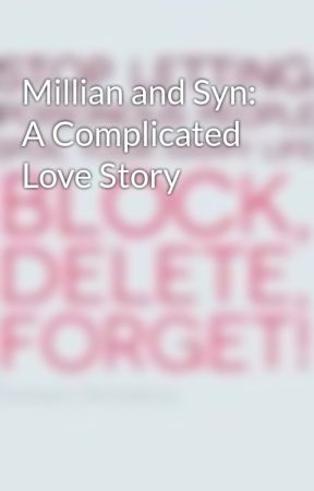 Millian and Syn: A Complicated Love Story  by UniquelyGifted