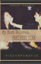 My Most Beloved, Farthest Star (A Sandro Marcos Fan Fiction) by HiddenPenOfJD