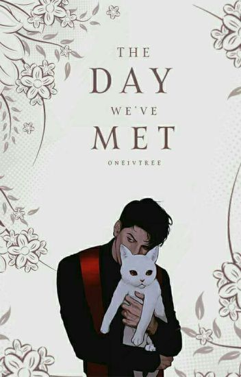 The Day We've Met (BoyxBoy) [COMPLETED]