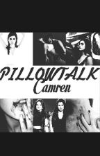 PILLOWTALK-Camren. by CamrenYNorminah