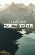 Waiting For You ♡ Chrizzie Texting by CikolataliUykum