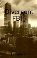 Divergent FBI;) by Ryannebeth