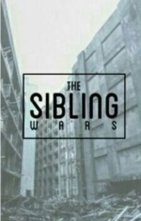 The Sibling Wars by em_1800