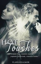Hot Touches | styles by flawlessaimer