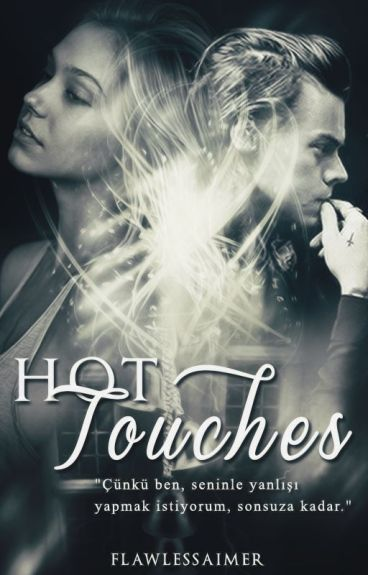 hot touches. || hs