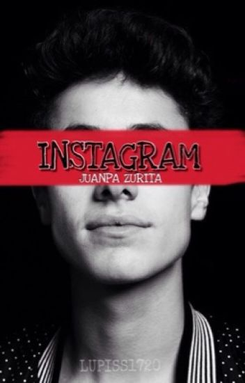(Instagram) Juanpa Zurita Y Tu #Wattys2016