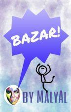 БАЗАР! by MalyAl