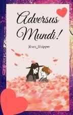 Adversus mundi by Jihan_Shipper