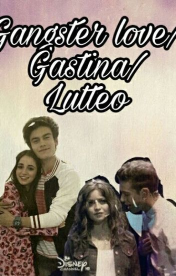 Gangster love/Gastina/Lutteo