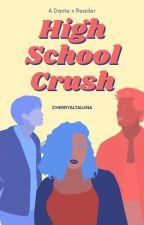 High School Crush (Dante x Reader) by soccerkitty7