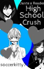 High School Crush (Dante x Reader) by soccerkitty7
