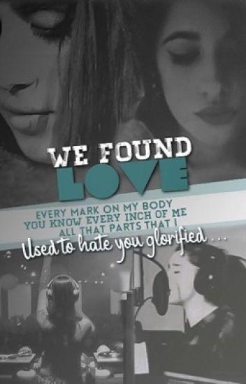 We Found Love - Camren