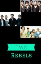 Two Rebels (A McFly/The Wanted/1D Fan Fiction) by TravyBearNLT