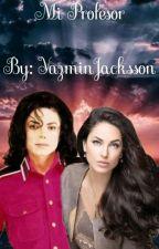 Mi Profesor ( Michael Jackson y Tú )  by YazminJacksson