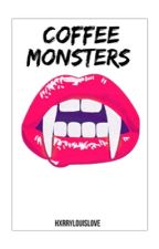 Coffee Monsters ||L.S. by HxrryLouisLove