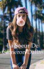LA SOEUR  de CAMERON DALLAS by NoemiRobles5