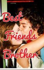 Best friends brother (Harry styles fan fiction) Complete by amyjj1230
