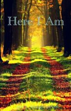 Here I Am (Poem) by _pure_imagination_
