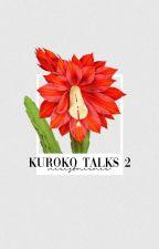 TALKS 2 ― KUROKO NO BASKET by nieistnienie