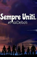 Sempre Uniti.||#MaiDeboli. [FINITA.] by AmyFrost_